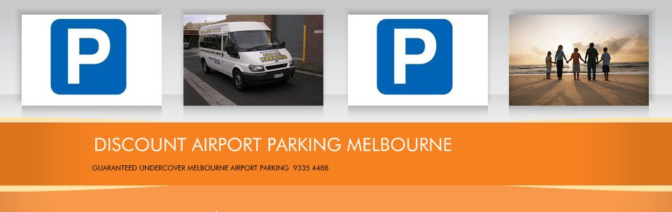 DISCOUNT AIRPORT PARKING MELBOURNE - GUARANTEED UNDERCOVER MELBOURNE AIRPORT PARKING  9335 4488
